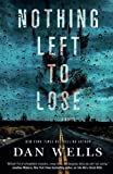 img - for Nothing Left to Lose: A Novel (John Cleaver) book / textbook / text book