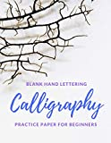 "Blank Hand Lettering Calligraphy Practice Paper for Beginners: Large Format 8.5"" x 11"" Calligraphy Journal Notebook"