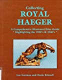 img - for Collecting Royal Haeger - A Comprehensive Illustrated Price Guide - Highlighting the 1930s & 1940s by Lee Garmon (1989-01-01) book / textbook / text book