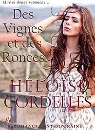Des Vignes et des Ronces par Héloïse Cordelles
