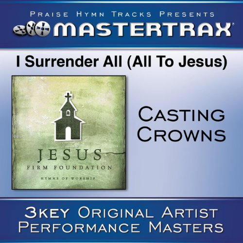 I Surrender All (All To Jesus)