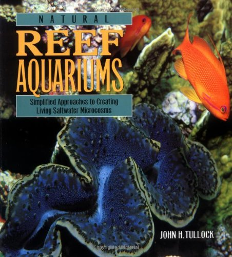 natural-reef-aquariums-simplified-approaches-to-creating-living-saltwater-microcosms