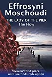 Front cover for the book The Flow: A historical paranormal romance (The Lady of the Pier Book 2) by Effrosyni Moschoudi