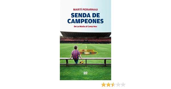 Senda de campeones: De La Masia al Camp Nou eBook: Martí Perarnau Grau: Amazon.es: Tienda Kindle