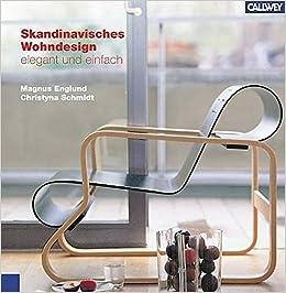 Skandinavisches Wohndesign Elegant Und Einfach Amazon De Magnus