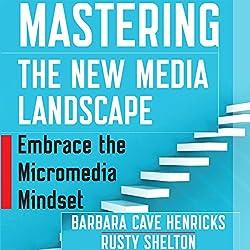 Mastering the New Media Landscape