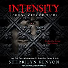 Intensity: Chronicles of Nick, Book 8 Audiobook by Sherrilyn Kenyon Narrated by Holter Graham
