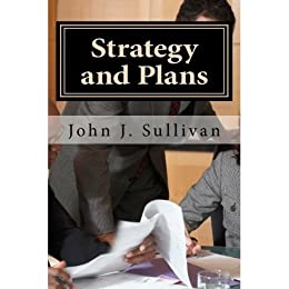 Strategy and Plans (Leadership Challenges for Servant Leaders Book 7) by [Sullivan, John J.]