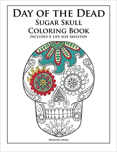 amazoncom day of the dead sugar skull coloring book 8601410657345 monika mira books - Day Of The Dead Coloring Book