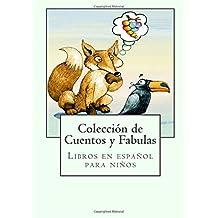 Libros en español para niños: Colección de Cuentos y Fabulas (Spanish Edition)