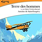 Terre des hommes | Livre audio Auteur(s) : Antoine de Saint-Exupéry Narrateur(s) : Marie-Christine Barrault