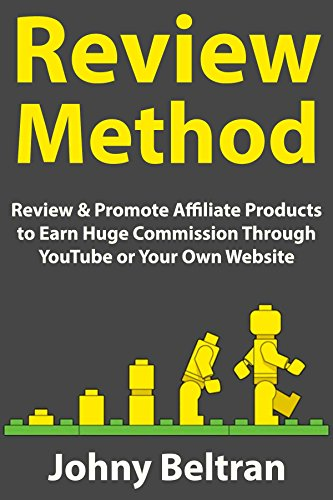 Review Method: Review & Promote Affiliate Products to Earn Huge Commission Through YouTube or Your Own Website