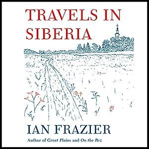Travels in Siberia Audiobook