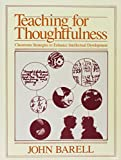 img - for Teaching for thoughtfulness: Classroom strategies to enhance intellectual development book / textbook / text book