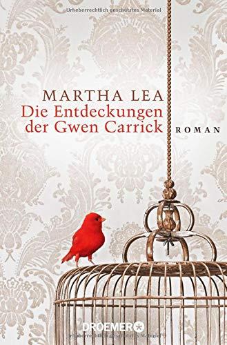 Die Entdeckungen der Gwen Carrick: Roman