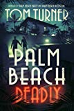img - for Palm Beach Deadly (Charlie Crawford Palm Beach Mysteries) book / textbook / text book