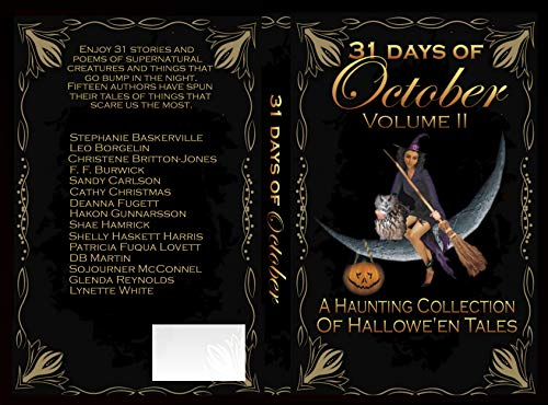 31 Days of October Volume II: A Haunting Collection of Hallowe'en Tales -
