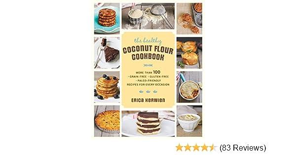 The healthy coconut flour cookbook kindle edition by erica kerwien the healthy coconut flour cookbook kindle edition by erica kerwien cookbooks food wine kindle ebooks amazon fandeluxe Image collections