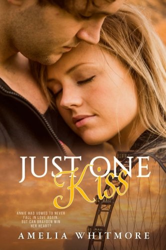 Read Online Just One Kiss: Annie Had vowed ner to love again. But .... ebook