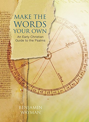 Make the Words Your Own: An Early Christian Guide to the Psalms (Saint To Pray To For Lost Things)