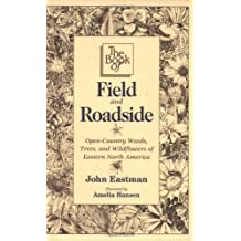 Book of Field & Roadside: Open-Country Weeds, Trees, and Wildflowers of Eastern North America