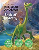 Disney Pixar The Good Dinosaur Book of Bravery (All about Me)
