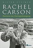 Rachel Carson: Pionierin der Ökologiebewegung. Eine Biographie