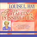 Totality of Possibilities Hörbuch von Louise L. Hay Gesprochen von: Louise L. Hay