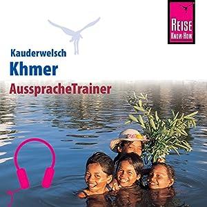Khmer (Reise Know-How Kauderwelsch AusspracheTrainer) Hörbuch