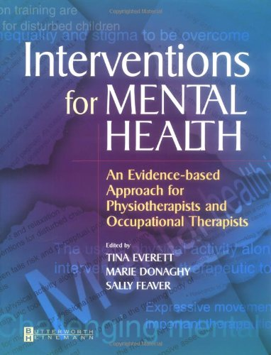 Interventions for Mental Health: An Evidence Based Approach for Physiotherapists and Occupational Therapists