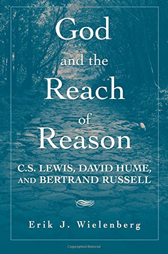 Download God and the Reach of Reason: C. S. Lewis, David Hume, and Bertrand Russell pdf epub