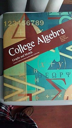 College Algebra: Graphs and Models Custom Edition for Metropolitan ...