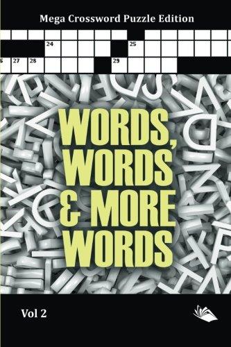 Words, Words & More Words Vol 2: Mega Crossword Puzzle Edition PDF