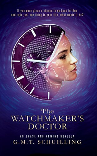 The Watchmaker's Doctor (Erase And Rewind Book 1)