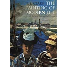 The Painting of Modern Life: Paris in the Art of Manet and his Followers Rev Sub by T. J. Clark (1999) Paperback