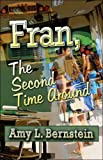 Fran, the Second Time Around, Amy L. Bernstein, 160474880X