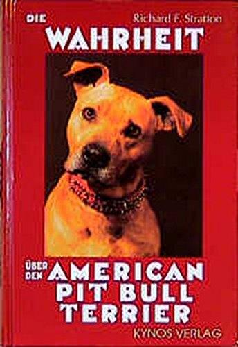 Die Wahrheit uber den American Pit Bull Terrier