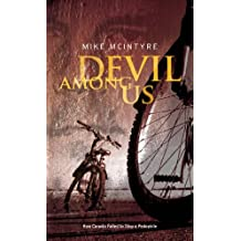 Devil Among Us: How Canada Failed to Stop a Pedophile by Mike McIntyre (2008-10-30)
