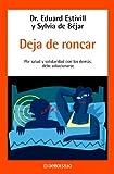 Deja de roncar / Stop Snoring: Por Salud y Solidaridad con los Demas debe Solucionarse / For Your Health and Solidarity with the Others a Solution should be Found (Best Seller) (Spanish Edition)