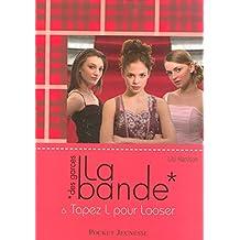 BANDE T6 -LA -TAPEZ L POUR LOOSER