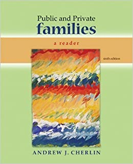 By andrew cherlin public and private families: a reader: 6th.