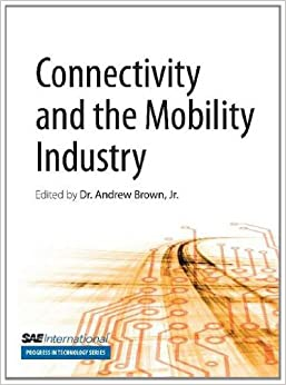 Connectivity and the Mobility Industry (Progress in Technology)