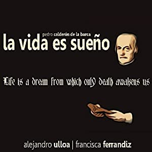 La vida es sueño [Life is a Dream] Audiobook