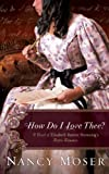 How Do I Love Thee?, Nancy Moser, 1618432885