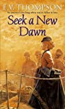 Front cover for the book Seek a New Dawn by E. V. Thompson