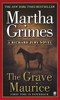 The Grave Maurice (Richard Jury Mysteries Book 18) by [Grimes, Martha]