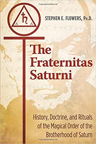 The Fraternitas Saturni: History, Doctrine, and Rituals of the