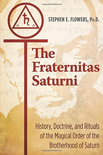 The Fraternitas Saturni: History, Doctrine, and Rituals of the Magical Order of the Brotherhood of Saturn ebook