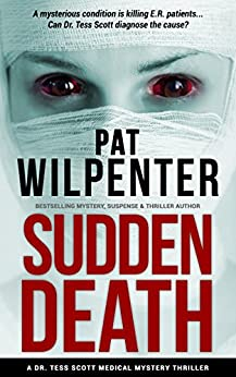 Sudden Death - A Medical Mystery Thriller Short Story (Doctor Tess Book 1) by [Wilpenter, Pat]