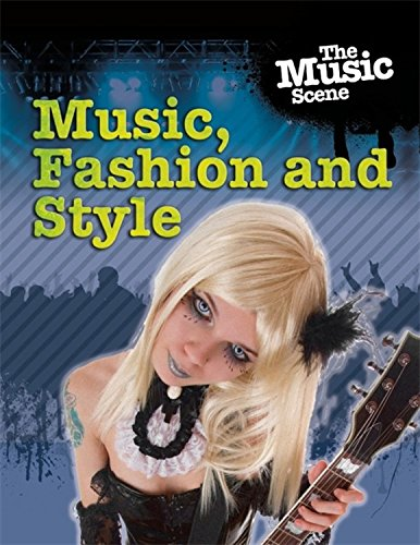 The Music Scene: Music, Fashion and Style (Music Scene (Enslow)) PDF